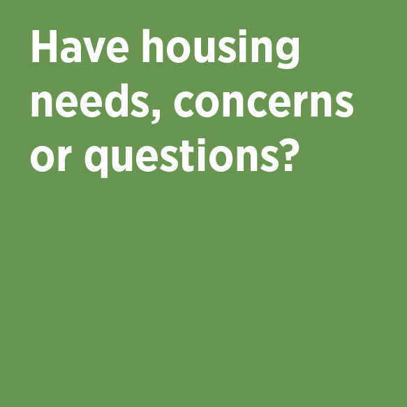 Have housing needs, concerns or questions? Housing Administrative Services Phone 824-6811 Location G458 Student Center