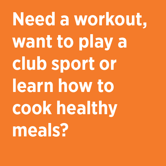 Need a workout, want to play a club sport or learn how to cook healthy meals? Campus Recreation Phone 824-5346 Location 680 California Ave.
