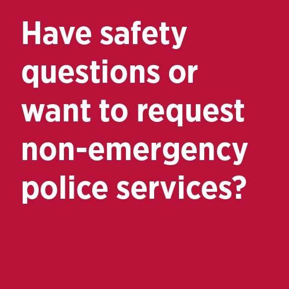 Have safety questions or want to request non-emergency police services? UCI Police Department Phone 824-5223 Location 100 Public Services Bldg.